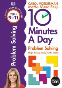10 Minutes a Day Problem Solving KS2 Ages 9-11: Ages 9-11 av Carol Vorderman (Heftet)