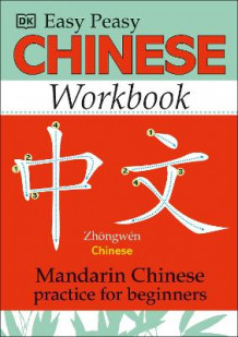 Easy Peasy Chinese Workbook av Nelly Graham og Elinor Greenwood (Heftet)