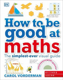 How to be Good at Maths av Carol Vorderman (Innbundet)