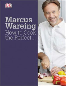 How to Cook the Perfect... av Marcus Wareing (Innbundet)
