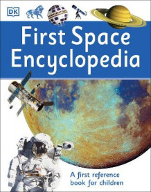 First Space Encyclopedia av DK (Heftet)