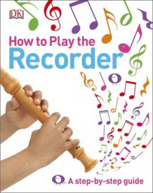 How to Play the Recorder av DK (Innbundet)