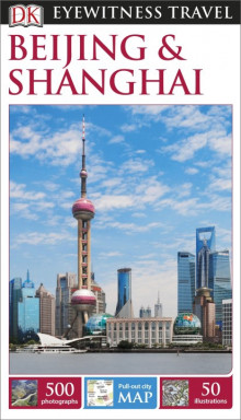Beijing and Shanghai: Eyewitness Travel Guide av DK Publishing (Heftet)