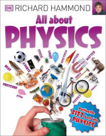 All About Physics av Richard Hammond (Heftet)