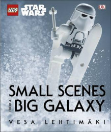LEGO Star Wars Small Scenes from A Big Galaxy av Vesa Lehtimaki (Innbundet)