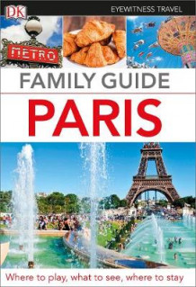 Eyewitness Travel Family Guide Paris av DK Publishing (Heftet)