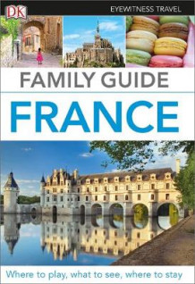 Eyewitness Travel Family Guide France av DK (Heftet)