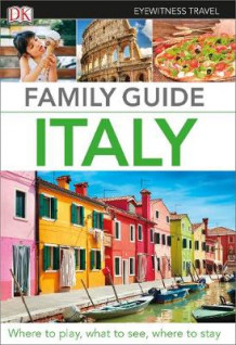Eyewitness Travel Family Guide Italy av DK (Heftet)