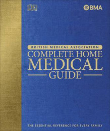 BMA Complete Home Medical Guide av DK (Innbundet)