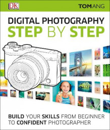 Digital Photography Step By Step av Tom Ang (Innbundet)