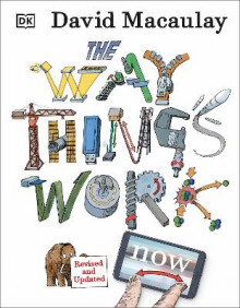 The Way Things Work Now av David Macaulay og Neil Ardley (Innbundet)