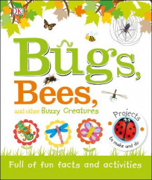 Bugs, Bees and Other Buzzy Creatures av DK (Innbundet)