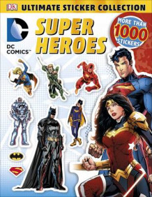 DC Comics: Super Heroes: Ultimate Sticker Collection av DK (Heftet)