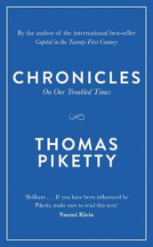 Chronicles - on our troubled times av Thomas Piketty (Innbundet)