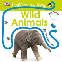 Follow the Trail: Wild Animals av DK (Pappbok)