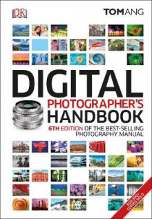 Digital Photographer's Handbook 6Th Edition av Tom Ang (Innbundet)