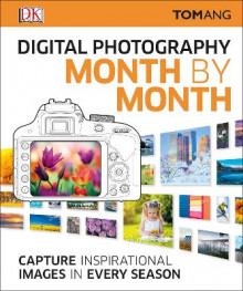 Digital Photography Month by Month av Tom Ang (Innbundet)