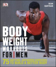 Bodyweight Workouts For Men av Sean Bartram (Heftet)