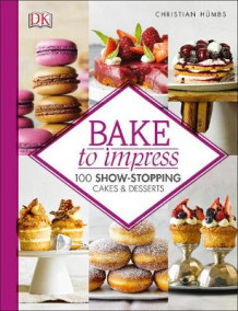 Bake To Impress av Christian Humbs (Innbundet)
