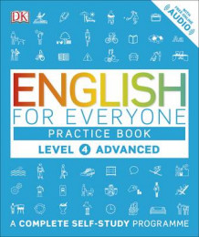 English for Everyone Practice Book Level 4 Advanced av DK (Heftet)