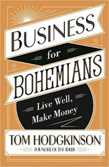 Business for Bohemians av Tom Hodgkinson (Heftet)