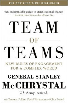 Team of Teams av General Stanley A. McChrystal, David Silverman, Tantum Collins og Chris Fussell (Heftet)