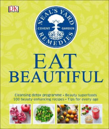 Neal's Yard Remedies Eat Beautiful av DK, Susan Curtis, Tipper Lewis og Fiona Waring (Innbundet)