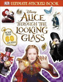 Alice Through the Looking Glass Ultimate Sticker Book av DK (Heftet)