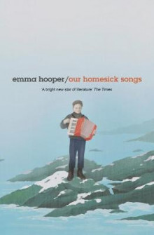 Our Homesick Songs av Emma Hooper (Innbundet)