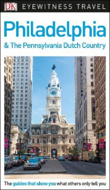 DK Eyewitness Travel Guide Philadelphia and the Pennsylvania Dutch Country av DK (Heftet)