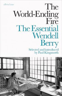 The World-Ending Fire av Wendell Berry (Innbundet)