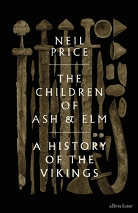 The Children of Ash and Elm av Neil Price (Innbundet)