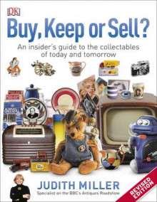 Buy, keep, or sell? - an insiders guide to the collectables of today and to av Judith Miller (Heftet)