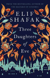 Three Daughters of Eve av Elif Shafak (Innbundet)
