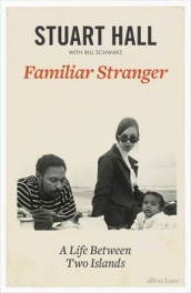 Familiar Stranger av Stuart Hall (Innbundet)
