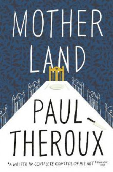 Mother Land av Paul Theroux (Heftet)