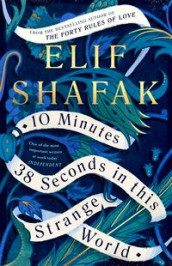 10 minutes 38 seconds in this strange world av Elif Shafak (Heftet)