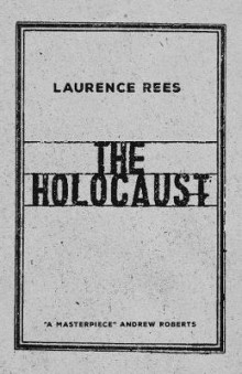 The Holocaust av Laurence Rees (Heftet)