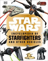 Omslag - Star Wars (TM) Encyclopedia of Starfighters and Other Vehicles