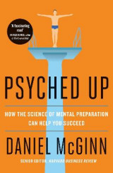 Omslag - Psyched Up: How The Science Of Mental Preparation Can Help You Succeed