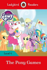 Omslag - My Little Pony: The Pony Games- Ladybird Readers Level 4