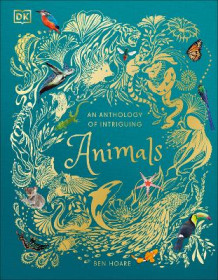 An Anthology of Intriguing Animals av Ben Hoare (Innbundet)