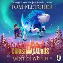 The Christmasaurus and the Winter Witch av Tom Fletcher (Lydbok-CD)