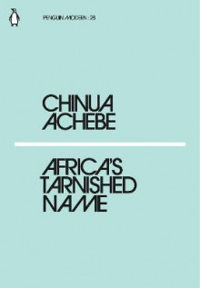 Africa's Tarnished Name av Chinua Achebe (Heftet)