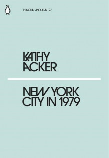 New York City in 1979 av Kathy Acker (Heftet)