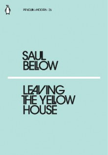 Leaving the Yellow House av Saul Bellow (Heftet)