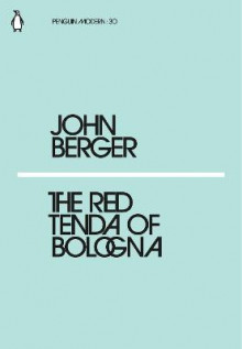 The Red Tenda of Bologna av John Berger (Heftet)
