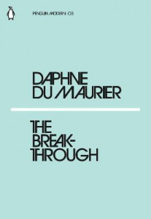 The Breakthrough av Daphne Du Maurier (Heftet)