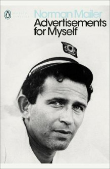 Advertisements for Myself av Norman Mailer (Heftet)