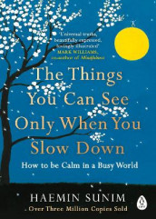 The Things You Can See Only When You Slow Down av Haemin Sunim (Heftet)